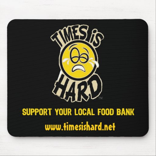 Times is Hard Advertisment Mousepads