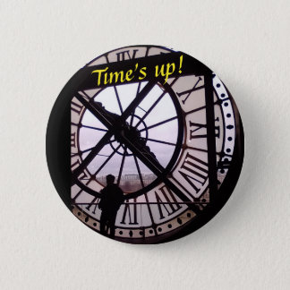Time's up 2 inch round button