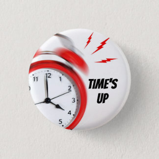 TIME'S UP Style 10 1 Inch Round Button