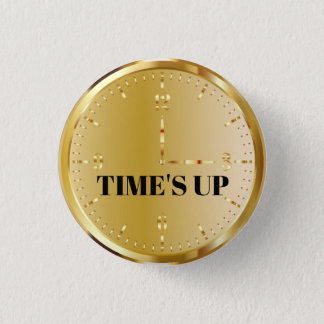 TIME'S UP Style 12 1 Inch Round Button