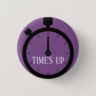TIME'S UP Style 14 1 Inch Round Button