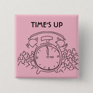 TIME'S UP Style 15 2 Inch Square Button