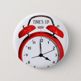 TIME'S UP Style 1 2 Inch Round Button