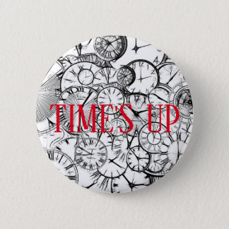 TIME'S UP Style 21 2 Inch Round Button