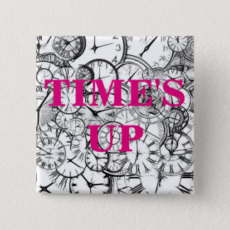 TIME'S UP Style 7 2 Inch Square Button