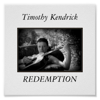 Timothy Kendrick REDEMPTION Poster