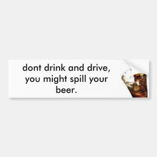 timsulov070900034, dont drink and drive, you mi... bumper sticker
