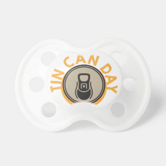 Tin Can Day - Appreciation Day Pacifier