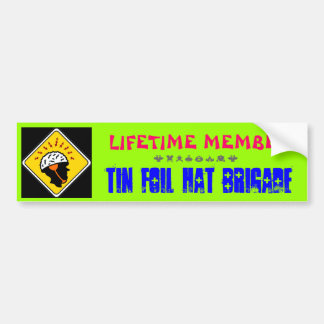 Tin Foil Hat Brigade Bumper Sticker