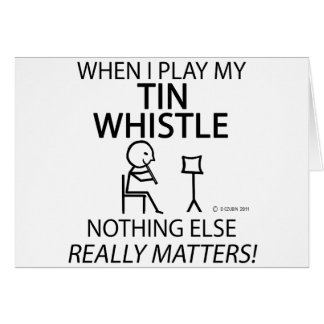 Tin Whistle Nothing Else Matters Greeting Card