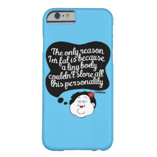 Tiny Body. Big Personality. Phonecase Barely There iPhone 6 Case