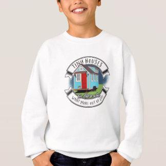 tiny house sweatshirt