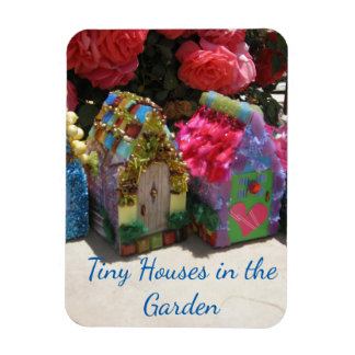 Tiny Houses In The Garden Magnet