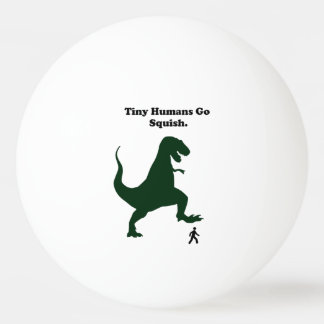 Tiny Humans Go Squish Funny Dinosaur Cartoon Ping Pong Ball