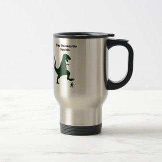 Tiny Humans Go Squish Funny Dinosaur Cartoon Stainless Steel Travel Mug