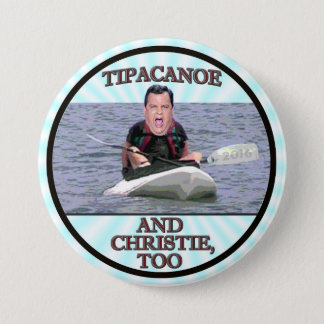 Tipacanoe and Christie, too. 3 Inch Round Button