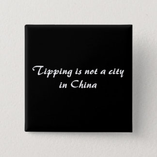 Tipping is not a city in China 2 Inch Square Button