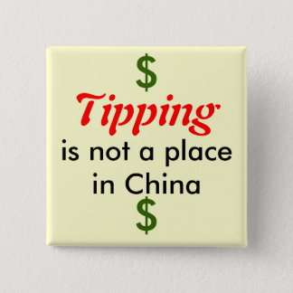 Tipping, is not a place in China, $, $ 2 Inch Square Button