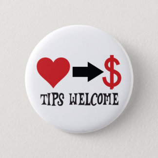 Tips Welcome with heart, arrow, dollar sign 2 Inch Round Button