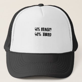 tired and hungry trucker hat
