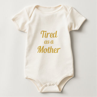 Tired as a Mother Baby Bodysuit