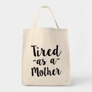 Tired as a Mother funny women's bag