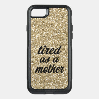 Tired as a mother gold glitter phone case
