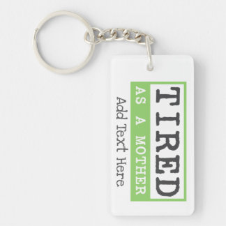 Tired as a Mother: New mom humour Keychain
