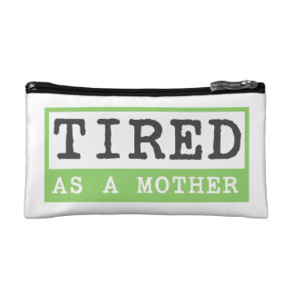 Tired as a Mother: New mom humour Makeup Bag
