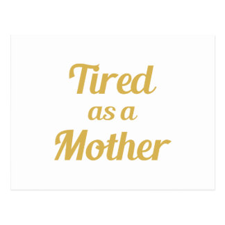 Tired as a Mother Postcard