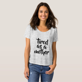 Tired as a Mother Scoop Neck Tee