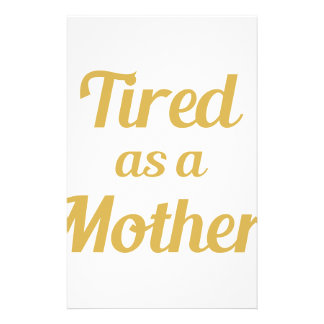 Tired as a Mother Stationery Paper