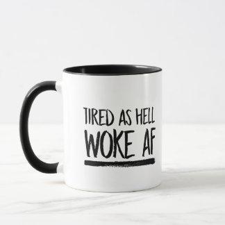Tired As Hell Woke AF --  Mug