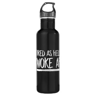 Tired As Hell Woke AF --  white - 710 Ml Water Bottle