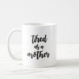 Tired As Mother Mug