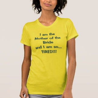 Tired Mother T-Shirt