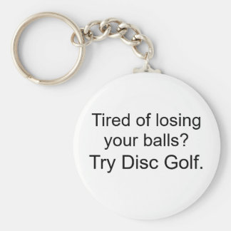 Tired of losing your balls?, Try Disc Golf. Basic Round Button Keychain