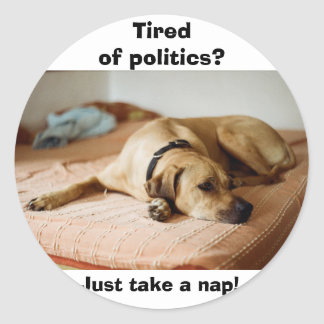 TIred of Politics? Just take a nap! Sticker