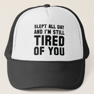 Tired Of You Trucker Hat
