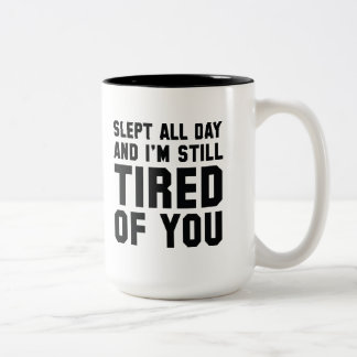 Tired Of You Two-Tone Coffee Mug