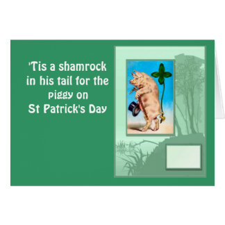 'Tis a shamrock in his tail for the piggy Greeting Card