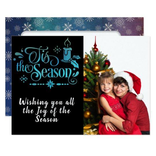 Tis the Season/Christmas Saying/2-Sided Photo/ Card