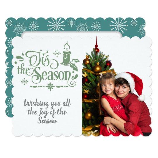 Tis the Season/Christmas Saying/Photo/ Snowflakes Card
