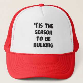 Tis The Season To Be Bulking - Funny Christmas Trucker Hat