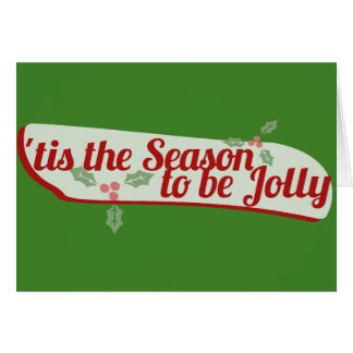 Tis the season to be Jolly Christmas Card