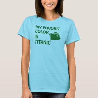 Titanic is My Favorit Color T-Shirt