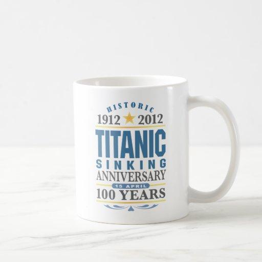 Titanic Sinking 100 Year Anniversary Mugs