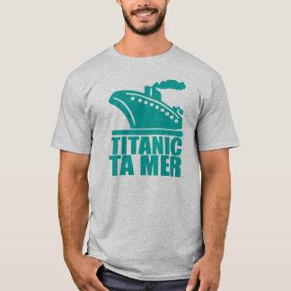 Titanic Ta Mer T-Shirt