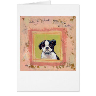 Titled:  Brilliant  -  Boston Terrier puppy dog Card