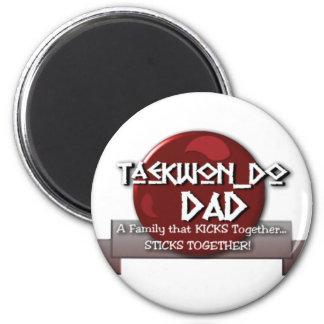 TKD TAEKWONDO DAD MOTTO 2 INCH ROUND MAGNET